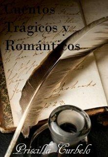 """Libro. """"Cuentos Trágicos y Románticos """" Leer online"""
