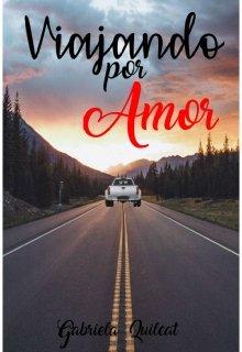 """Libro. """"Viajando por Amor"""" Leer online"""