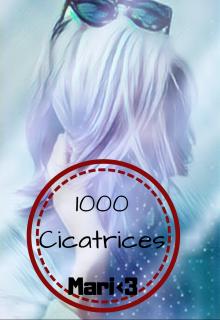"Libro. ""1000 Cicatrices"" Leer online"