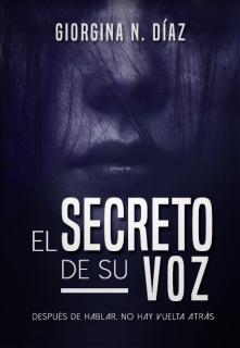 """Libro. """"El secreto de su voz"""" Leer online"""