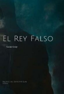 """Libro. """"El Rey Falso"""" Leer online"""