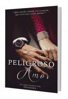 """Libro. """"Peligroso Amor """" Leer online"""