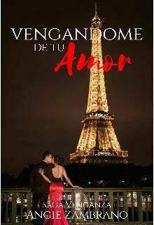 "Libro. ""Vengandome De Tu Amor"" Leer online"