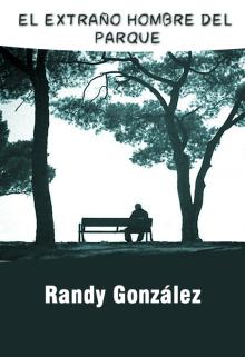 """Libro. """"El Extraño Hombre Del Parque"""" Leer online"""