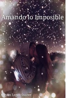 """Libro. """"Amando lo Imposible """" Leer online"""