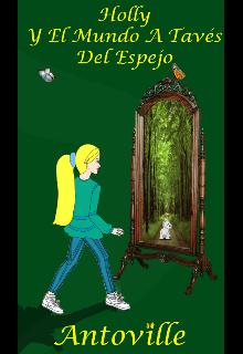 """Libro. """"Holly y el mundo a través del espejo"""" Leer online"""