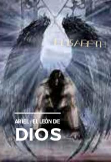 """Libro. """"Ariel : el León de Dios"""" Leer online"""