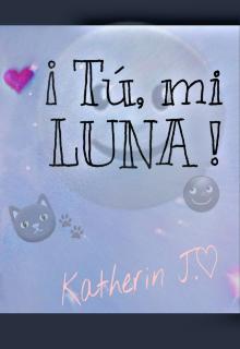 """Libro. """"¡ Tú, mi Luna !"""" Leer online"""