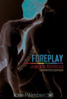 """Libro. """"Foreplay: Juegos Eróticos"""" Leer online"""