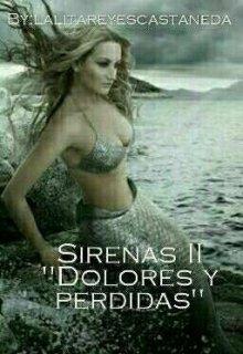 """Libro. """"Dolores y perdidas 2 """"Segunda Saga de Sirenas"""""""" Leer online"""