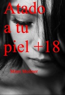"""Libro. """"Atado a tu piel +18 (m.O.T.P#10)"""" Leer online"""
