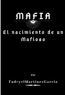 """Libro. """"Mafia El nacimiento de un Mafioso"""" Leer online"""