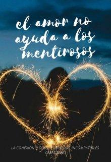 """Libro. """"El amor no ayuda a los mentirosos"""" Leer online"""