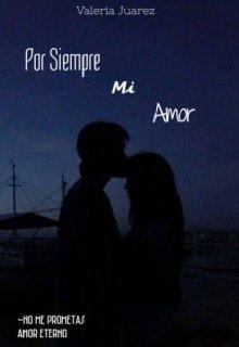 """Libro. """"Por siempre mi amor"""" Leer online"""