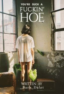 "Libro. ""You're such a fuckin' Hoe 