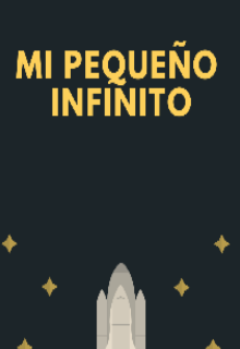 """Libro. """"Mi pequeño infinito"""" Leer online"""