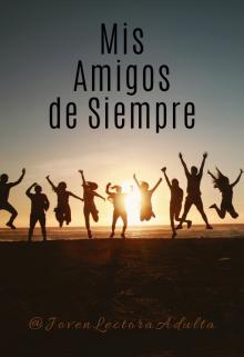 """Libro. """"Mis Amigos de Siempre"""" Leer online"""