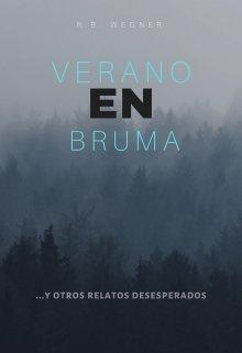 """Libro. """"Verano en Bruma...y otros relatos desesperados"""" Leer online"""