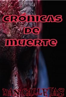 """Libro. """"Crónicas De Muerte 1"""" Leer online"""