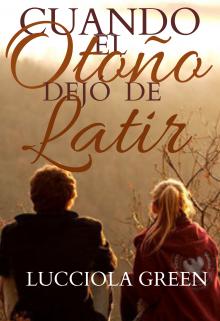 """Libro. """"Cuando el otoño dejó de latir"""" Leer online"""