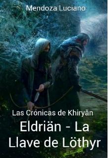 """Libro. """"Las Cronicas de Khiryăn - La Llave de Löthyr"""" Leer online"""