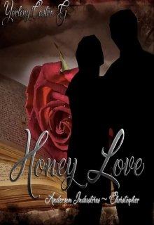 """Libro. """"Honey Love.~ Christopher"""" Leer online"""