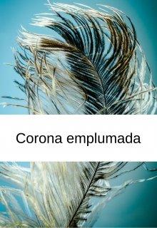 """Libro. """"Corona emplumada"""" Leer online"""