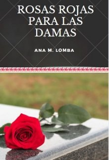 """Libro. """"Rosas Rojas Para Las Damas"""" Leer online"""