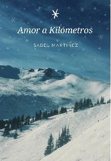 "Libro. ""Amor a Kilómetros"" Leer online"