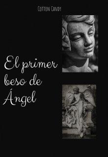 """Libro. """"El primer beso de Ángel"""" Leer online"""
