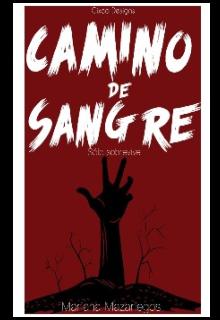 "Libro. ""Camino de Sangre"" Leer online"