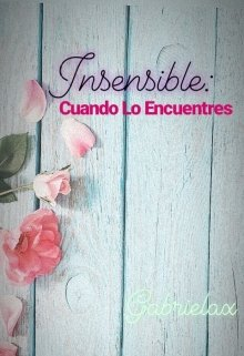 """Libro. """"Insensible: cuando lo encuentres."""" Leer online"""