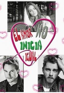"""Libro. """"El Amor No Inicia Igual """" Leer online"""