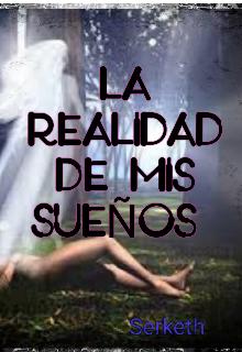 """Libro. """"La Realidad De Mis SueÑos"""" Leer online"""