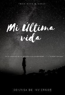 """Libro. """"Mi Última vida"""" Leer online"""