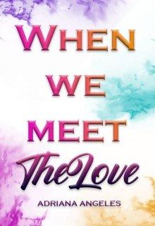 """Libro. """"When we meet The Love"""" Leer online"""