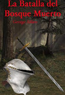 """Libro. """"La Batalla del Bosque Muerto"""" Leer online"""