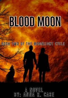 """Book. """"Blood Moon (book Two of the Moonlight Cycle)"""" read online"""