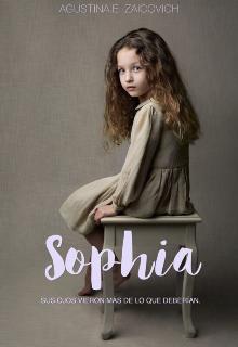 """Libro. """"Sophia © // Sus ojos vieron más de lo que deberían."""" Leer online"""