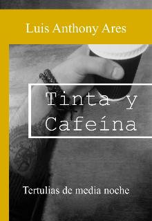 """Libro. """"Tinta y Cafeína"""" Leer online"""