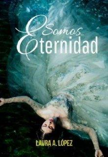 """Libro. """"Somos eternidad"""" Leer online"""