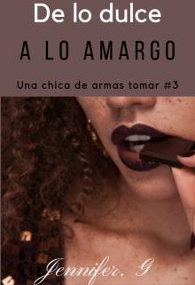 "Libro. ""De Lo Dulce A Lo Amargo (u.Ch.D.A.T #3)"" Leer online"