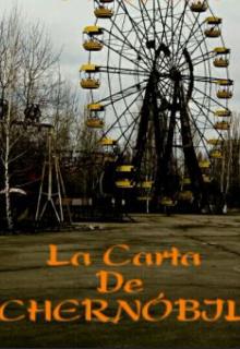 """Libro. """"La Carta de Chernóbil."""" Leer online"""
