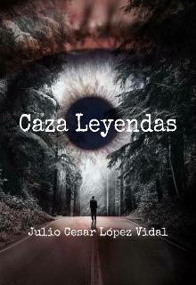 "Libro. ""Caza Leyendas"" Leer online"