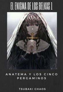 """Libro. """"El Enigma de los Belkas 1: Anatema y los Cinco Pergaminos"""" Leer online"""