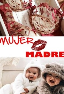 """Libro. """"¿mujer o madre?"""" Leer online"""