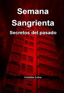 """Libro. """"Semana Sangrienta: secretos del pasado"""" Leer online"""