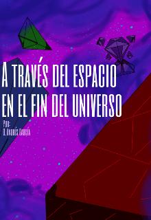 """Libro. """"A través del espacio en el fin del universo """" Leer online"""