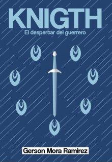 """Libro. """"Knight: El despertar del guerrero"""" Leer online"""