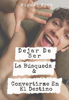 """Libro. """"Dejar De Ser La Búsqueda & Convertirme En El Destino """" Leer online"""